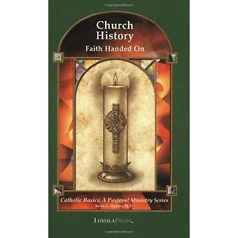 Church History - Faith Handed on by Kevin L. Hughes - 9780829417234 Bo