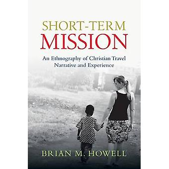 Short-Term Mission - An Ethnography of Christian Travel Narrative and