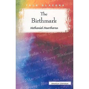 The Birthmark by Nathaniel Hawthorne - 9780895986856 Book