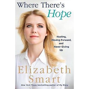 Där finns det hopp - ger Healing - flytta framåt - och aldrig upp genom