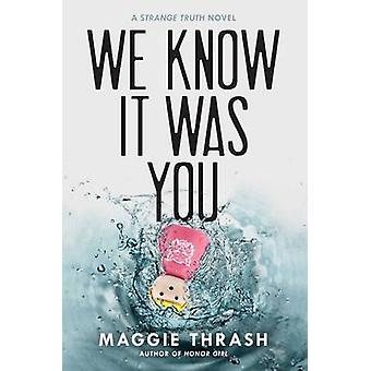We Know It Was You by Maggie Thrash - 9781481462006 Book