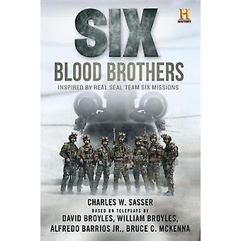 Six - Based on the History Channel Series Six by Charles W. Sasser - 9