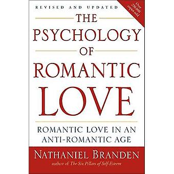Psychology of Romantic Love - Romantic Love in an Anti-romantic Age by