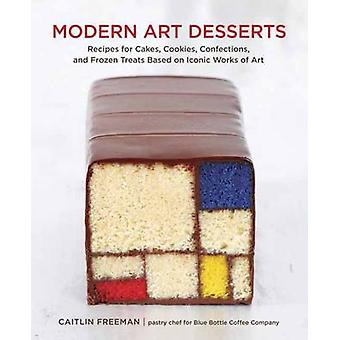 Modern Art Desserts - Recipes for Cakes - Cookies - Confections - and