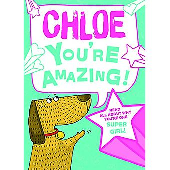 Chloe You'Re Amazing - 9781785538179 Book