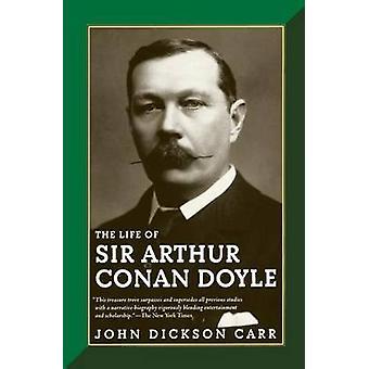 The Life of Sir Arthur Conan Doyle by John Carr - 9780786712342 Book