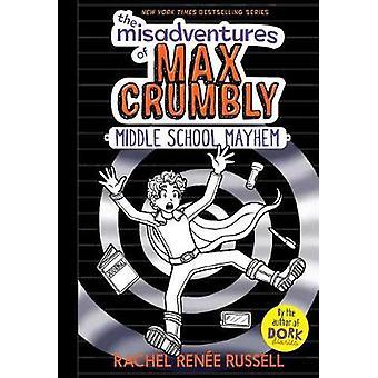 Les mésaventures de Max 2 friable - collège Mayhem par Rachel Re