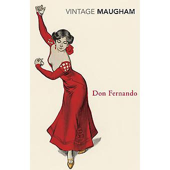 Don Fernando by W. Somerset Maugham