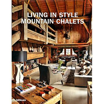 Living in Style Mountain Chalets (Styleguides) (Hardcover) by Teneues