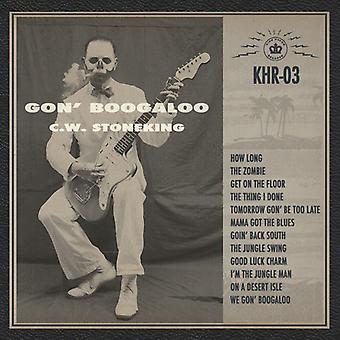 C.W. Stoneking - Gon' Boogaloo [Vinyl] USA importeren