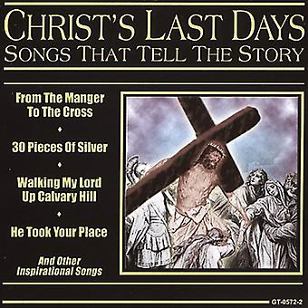 Christ's Last Days - Songs That Tell the Story [CD] USA import