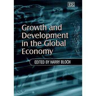 Growth and Development in the Global Economy by Harry Bloch