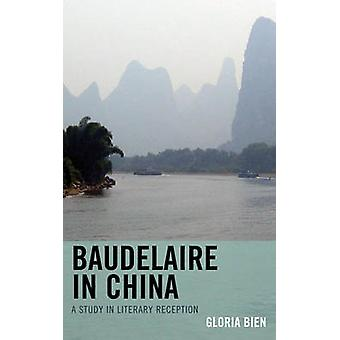 Baudelaire in China by Gloria Bien