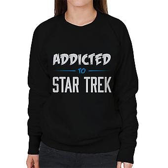 Addicted To Star Trek Women's Sweatshirt