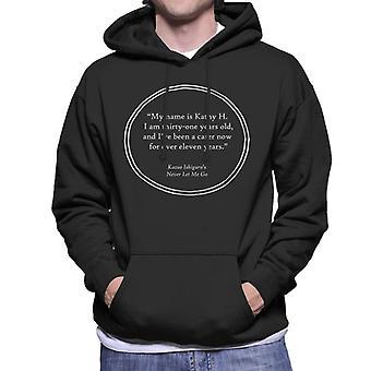 Kazuo Ishiguro Never Let Me Go Opening Lines Men's Hooded Sweatshirt