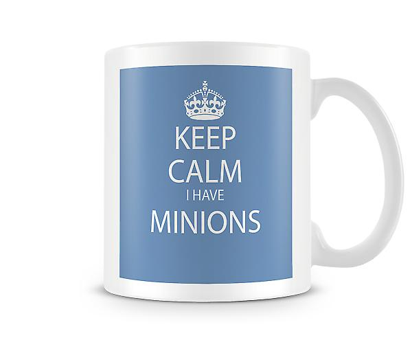 Keep Calm I Have Minions Printed Mug