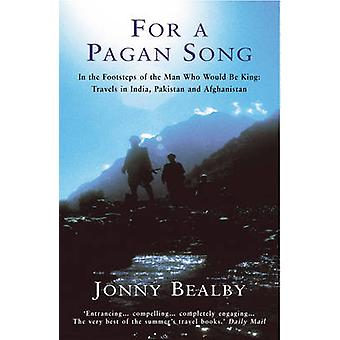 For a Pagan Song - In the Footsteps of the Man Who Would be King - Tra