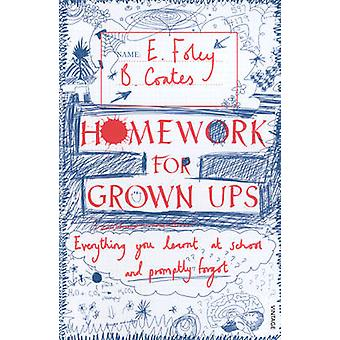 Homework for Grown-ups - Everything You Learnt at School... and Prompt