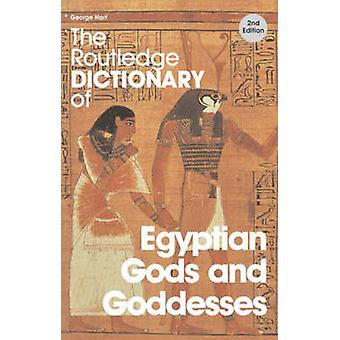 The Routledge Dictionary of Egyptian Gods and Goddesses (2nd Revised