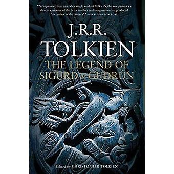 Die Legende von Sigurd und Gudrun von J R R Tolkien - Christopher Tolkie