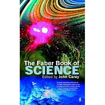 The Faber Book of Science by John Carey - 9780571179015 Book
