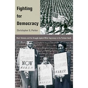 Fighting for Democracy - Black Veterans and the Struggle Against White
