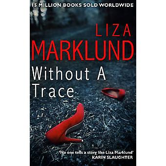 Without a Trace by Liza Marklund - 9780552170963 Book
