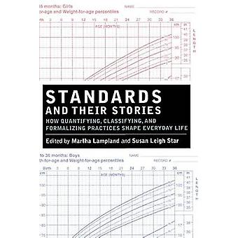 Standards and Their Stories - How Quantifying - Classifying - and Form