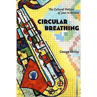 Cirkulær vejrtrækning - den kulturelle politik af Jazz i Storbritannien af Georg