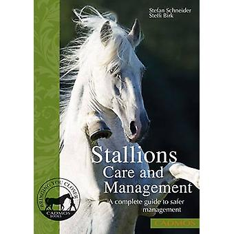 Stallions Care and Management - A Complete Guide to Safer Management b