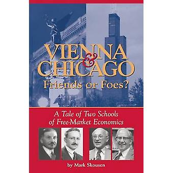 Vienna and Chicago - Friends or Foes? - A Tale of Two Schools of Free