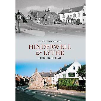 Hinderwell & Lythe gennem tiden af Alan Whitworth - 9781445606293 bog
