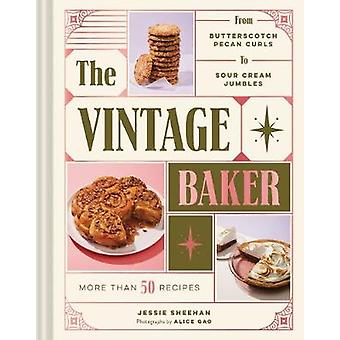 The Vintage Baker - More Than 50 Recipes from Butterscotch Pecan Curls