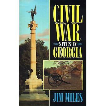 Civil War Sites in Georgia by Jim Miles - 9781558539044 Book
