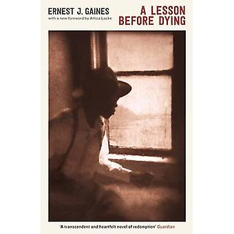 A Lesson Before Dying by Ernest J. Gaines - Attica Locke - 9781846687