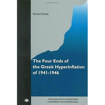 The Four Ends of the Greek Hyperinflation of 1941-1946 by Michael Pal