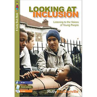 Looking at Inclusion - Listening to the Voices of Young People by Ruth