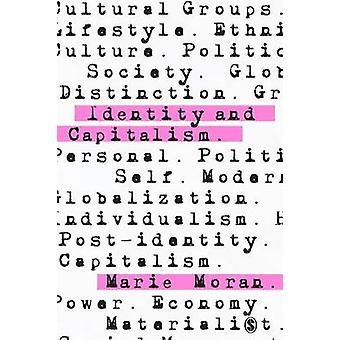 Identity and Capitalism by Marie Moran - 9781446249758 Book