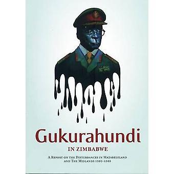 Gukurahundi in Simbabwe - einen Bericht über die Unruhen in Matebeleland
