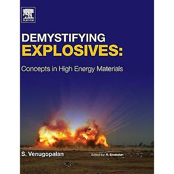 Demystifying Explosives Concepts in High Energy Materials by Venugopalan & Sethuramasharma