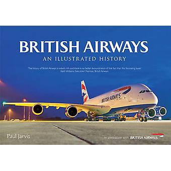British Airways - An Illustrated History by Paul Jarvis - 978144561850