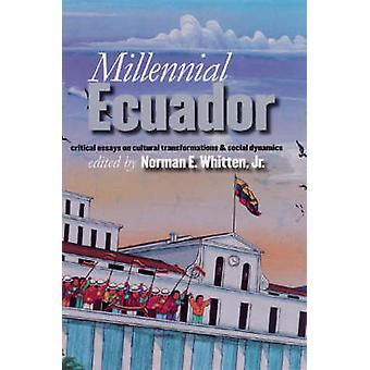Millennial Ecuador - Critical Essays on Cultural Transformations & Soc