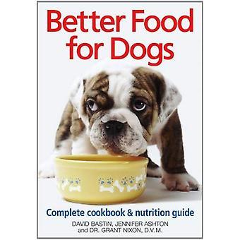 Meilleure nourriture pour chiens: un livre de recettes complet et Guide de la Nutrition