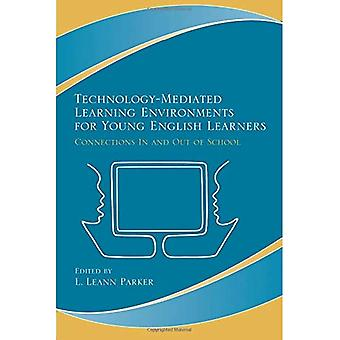 Technology-Mediated Learning Environments for Young English Learners: Connections in and Out of School