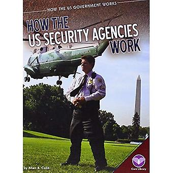 How the Us Security Agencies Work (How the Us Government Works)