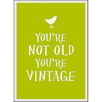 You're Not Old, You're Vintage (Gift Book)