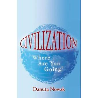 Civilization: Where are You Going?