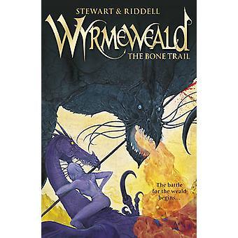 Wyrmeweald - The Bone Trail by Chris Riddell - Paul Stewart - Rachel E