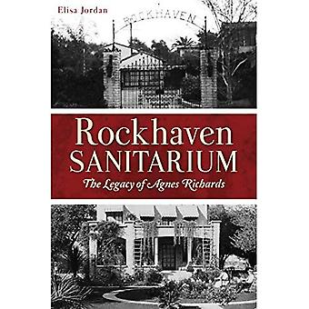 Rockhaven Sanitarium: The Legacy of Agnes Richards
