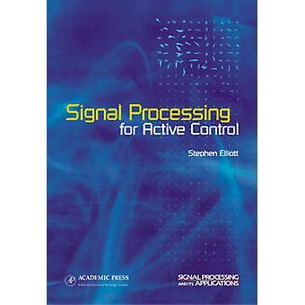 Signalbehandling för Active Control en volym i den SIGNALBEHANDLING dess program serie av Elliott & Stephen